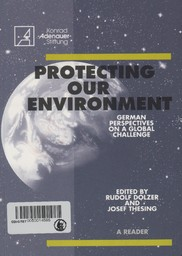 Protecting our environment = German perpectives on a global challenge / Rudolf Dolzer  |