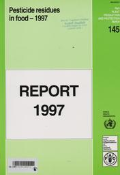 Pesticide residues in food, 1997 : report of the Joint Meeting of the FAO Panel of Experts on Pesticide Residues in Food and the Environment and the WHO Core Assessment Group on Pesticide Residues, Lyons [ie, Lyon], France 22 September-1 October 1997 | Joint meeting of the FAO panel of experts on pesticide residues in food and the environment and the WHO core assessment group. 1997, Lyon. Auteur